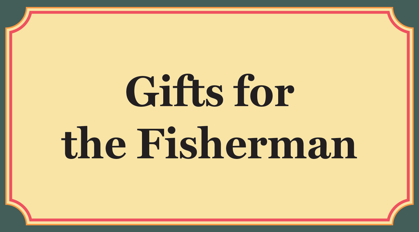Gifts for the Fisherman