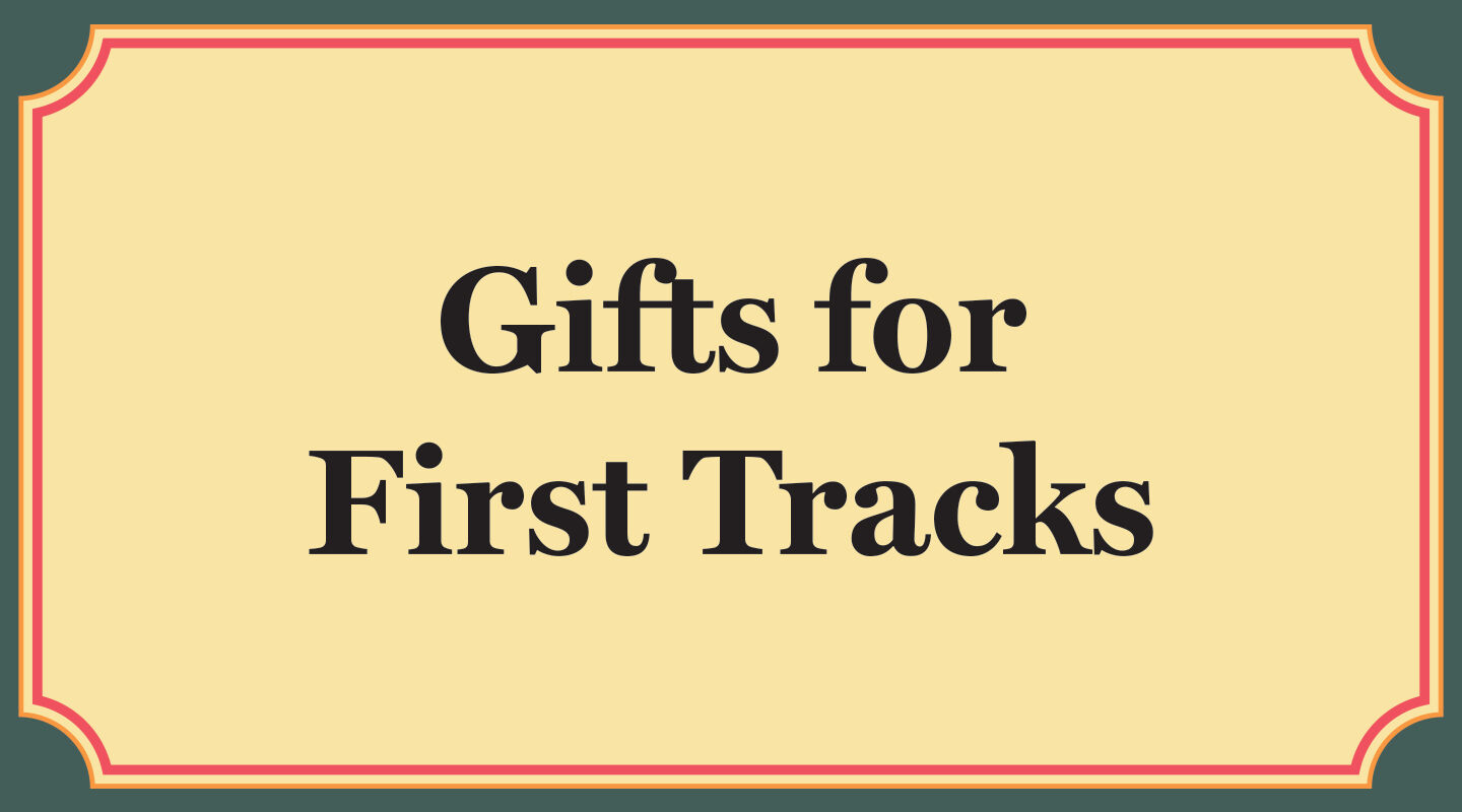 Gifts for First Tracks