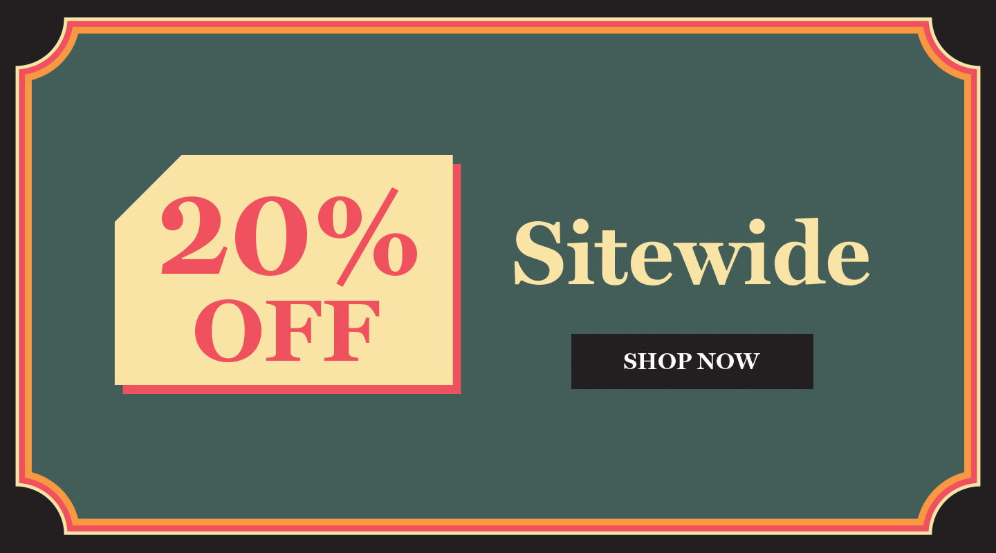 20% off Sitewide - SHOP NOW